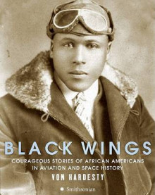 Black Wings: Courageous Stories of African Americans in Aviation and Space History av Von Hardesty (Innbundet)