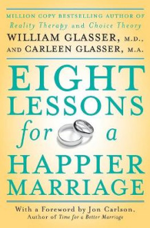 Eight Lessons for a Happier Marriage av William Glasser og Carleen Glasser (Heftet)