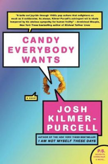 Candy Everybody Wants av Josh Kilmer-Purcell (Heftet)