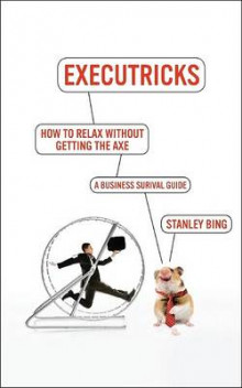 The Survival Guide to the New Workplace previously Executricks av Stanley Bing (Heftet)