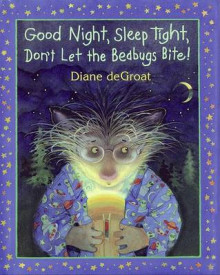 Good Night, Sleep Tight, Don't Let the Bedbugs Bite! av Diane Degroat (Heftet)