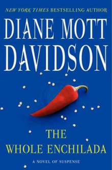 The Whole Enchilada av Diane Mott Davidson (Innbundet)