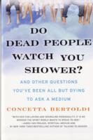 Do Dead People Watch You Shower? av Concetta Bertoldi (Heftet)