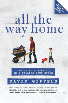 All the Way Home av David Giffels (Heftet)