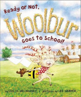 Omslag - Ready or Not, Woolbur Goes to School!