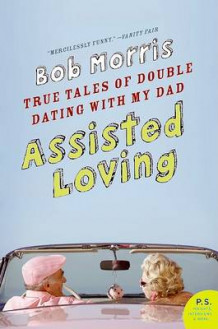 Assisted Loving av Bob Morris (Heftet)