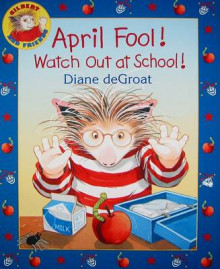 April Fool! Watch Out at School! av Diane de Groat (Innbundet)