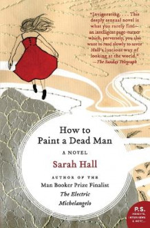 How to Paint a Dead Man av Sarah Hall (Heftet)