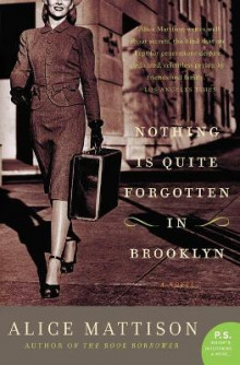 Nothing Is Quite Forgotten in Brooklyn av Alice Mattison (Heftet)