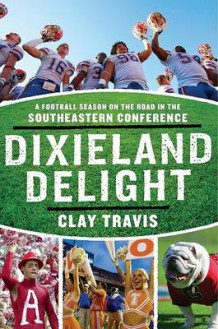 Dixieland Delight av Clay Travis (Heftet)