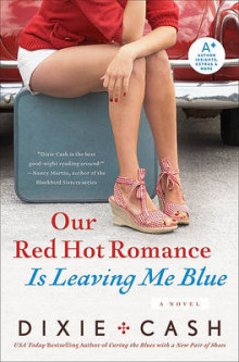 Our Red Hot Romance Is Leaving Me Blue av Dixie Cash (Heftet)