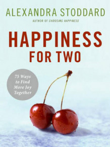 Happiness for Two av Alexandra Stoddard (Innbundet)