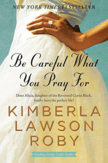 Be Careful What You Pray for av Kimberla Lawson Roby (Heftet)