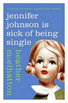 Jennifer Johnson Is Sick of Being Single av Heather McElhatton (Heftet)
