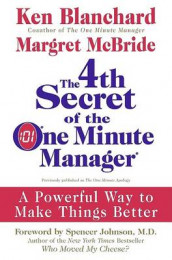 The 4th Secret of the One Minute Manager av Ken Blanchard og Margret McBride (Innbundet)
