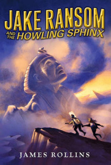 Jake Ransom and the Howling Sphinx av James Rollins (Innbundet)