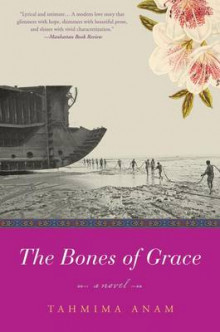 The Bones of Grace av Tahmima Anam (Heftet)