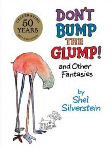 Don't Bump the Glump! av Shel Silverstein (Innbundet)