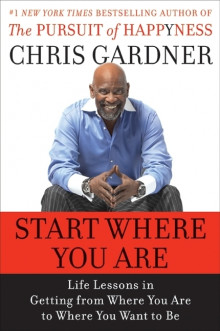 Start Where You are av Chris Gardner og Mim Eichler Rivas (Heftet)