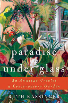Paradise Under Glass av Ruth Kassinger (Innbundet)