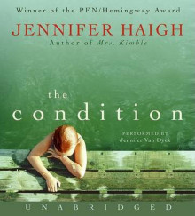 The Condition av Jennifer Haigh (Lydbok-CD)