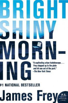Bright Shiny Morning av James Frey (Heftet)