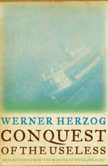 Conquest of the Useless av Werner Herzog (Innbundet)
