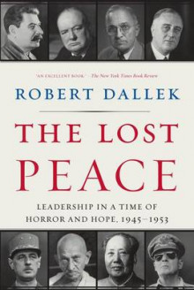 The Lost Peace av Robert Dallek (Heftet)
