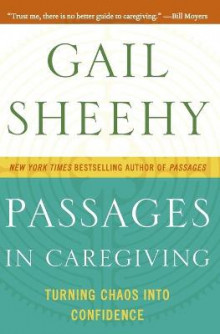 Passages in Caregiving av Gail Sheehy (Heftet)