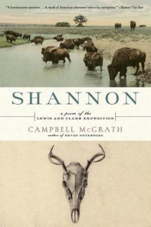 Shannon: A Poem of the Lewis and Clark Expedition av Campbell Mcgrath (Heftet)
