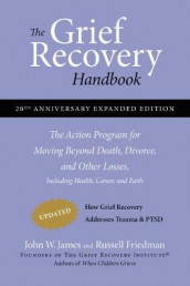 The Grief Recovery Handbook, 20th Anniversary Expanded Edition av Russell Friedman og John W. James (Heftet)