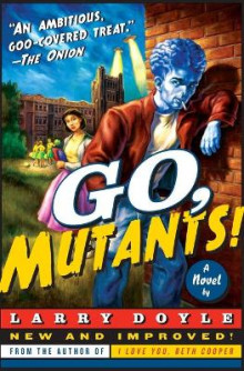 Go, Mutants! av Larry Doyle (Heftet)