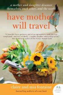 Have Mother, Will Travel av Claire Fontaine og Mia Fontaine (Heftet)