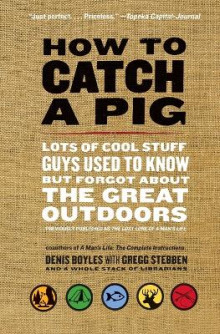 How to Catch a Pig av Denis Boyles (Heftet)