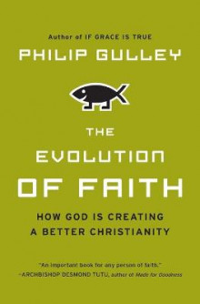 The Evolution of Faith av Philip Gulley (Heftet)