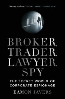 Broker, Trader, Lawyer, Spy av Eamon Javers (Heftet)