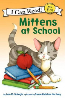 Mittens at School av Lola M Schaefer (Heftet)