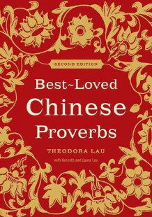 Best-Loved Chinese Proverbs av Theodora Lau, Kenneth Lau og Laura Lau (Heftet)
