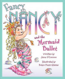 Fancy Nancy and the Mermaid Ballet av Jane O'Connor (Innbundet)