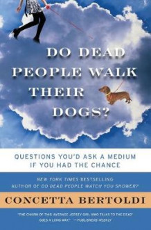 Do Dead People Walk Their Dogs? av Concetta Bertoldi (Heftet)