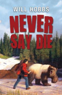 Never Say Die av Will Hobbs (Heftet)