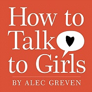 How to Talk to Girls av Alec Greven og Kei Acedera (Innbundet)