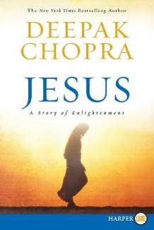 Jesus Large Print: A Story of the Man Who Would Become Christ av Deepak Chopra (Heftet)
