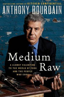 Medium Raw av Anthony Bourdain (Innbundet)