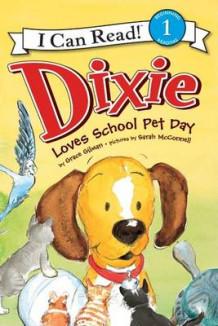 Dixie Loves School Pet Day av Grace Gilman (Heftet)