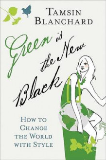 Green Is the New Black av Tamsin Blanchard (Innbundet)
