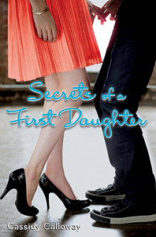 Secrets of a First Daughter av Cassidy Calloway (Heftet)