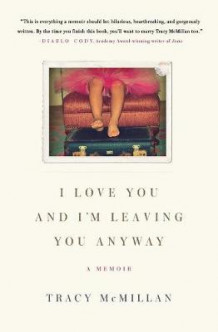 I Love You and I'm Leaving You Anyway av Tracy McMillan (Heftet)