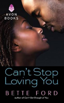Can't Stop Loving You av Bette Ford (Heftet)