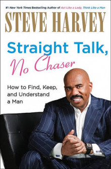 Straight Talk, No Chaser av Steve Harvey (Innbundet)